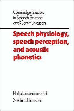 Speech Physiology, Speech Perception, and Acoustic Phonetics