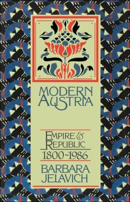 Modern Austria: Empire and Republic, 1815-1986