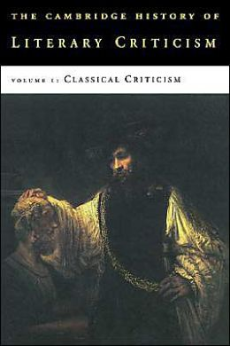 The Cambridge History of Literary Criticism, Volume 1: Classical Criticism