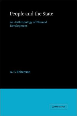 People and the State: An Anthropology of Planned Development