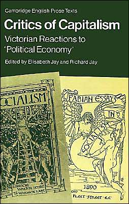 Critics of Capitalism: Victorian Reactions to 'Political Economy'