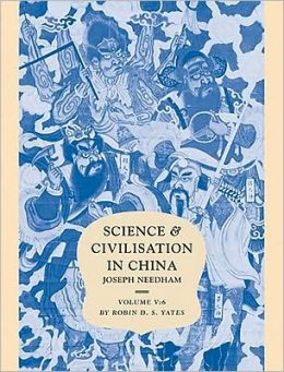 Science and Civilisation in China, Volume 5: Chemistry and Chemical Technology, Part 6, Military Technology: Missiles and Sieges