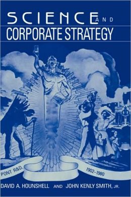 Science and Corporate Strategy: Du Pont R and D, 1902-1980