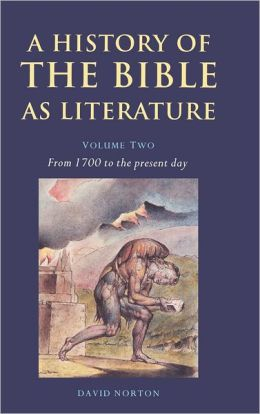 A History of the Bible as Literature, Volume 2: From 1700 to the Present Day
