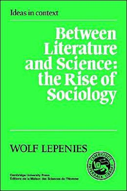 Between Literature and Science: The Rise of Sociology