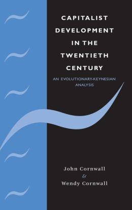 Capitalist Development in the Twentieth Century: An Evolutionary-Keynesian Analysis