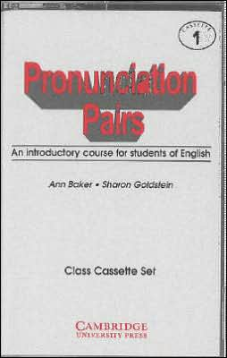 Pronunciation Pairs Cassettes: An Introductory Course for Students of English