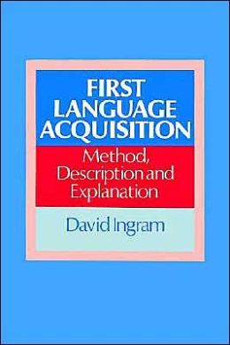 First Language Acquisition: Method, Description and Explanation
