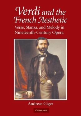 Verdi and the French Aesthetic: Verse, Stanza, and Melody in Nineteenth-Century Opera