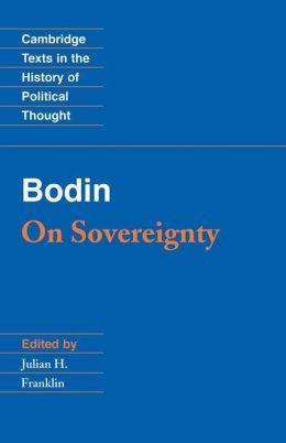 Bodin: On Sovereignty