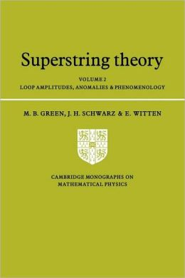 Superstring Theory: Volume 2, Loop Amplitudes, Anomalies and Phenomenology