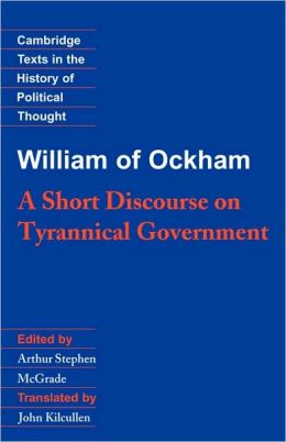 William of Ockham: A Short Discourse on Tyrannical Government