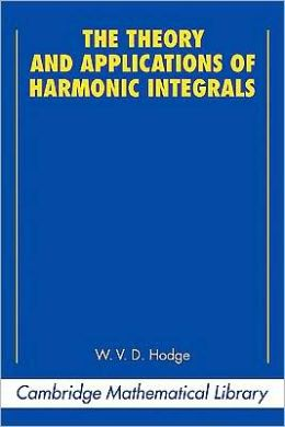 The Theory and Applications of Harmonic Integrals
