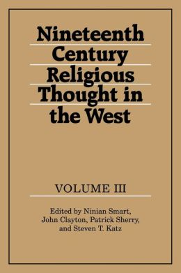 Nineteenth-Century Religious Thought in the West, Volume 3