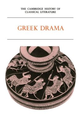 The Cambridge History of Classical Literature, Volume 1: Greek Literature, Part 2, Greek Drama