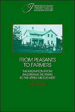 From Peasants to Farmers: The Migration from Balestrand, Norway, to the Upper Middle West