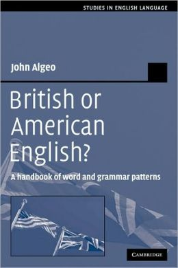 British or American English?: A Handbook of Word and Grammar Patterns