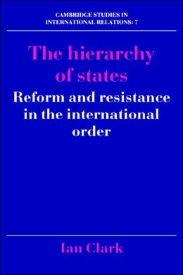The Hierarchy of States: Reform and Resistance in the International Order