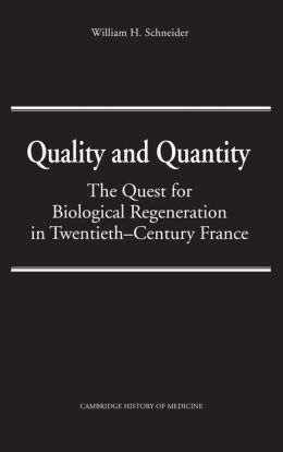 Quality and Quantity: The Quest for Biological Regeneration in Twentieth-Century France
