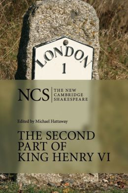 The Second Part of King Henry VI (The New Cambridge Shakespeare series)