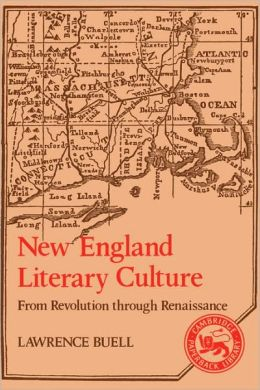 New England Literary Culture: From Revolution through Renaissance