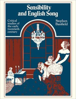 Sensibility and English Song: Critical Studies of the Early Twentieth Century