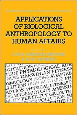 Applications of Biological Anthropology to Human Affairs