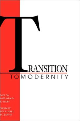 Transition to Modernity: Essays on Power, Wealth and Belief