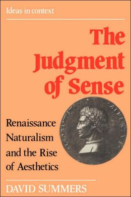 The Judgment of Sense: Renaissance Naturalism and the Rise of Aesthetics