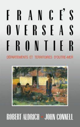 France's Overseas Frontier: Departements et territoires d'outre-mer