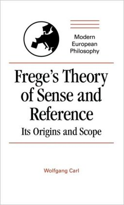 Frege's Theory of Sense and Reference: Its Origin and Scope