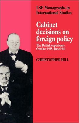 Cabinet Decisions on Foreign Policy: The British Experience, October 1938-June 1941