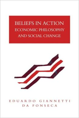 Beliefs in Action: Economic Philosophy and Social Change