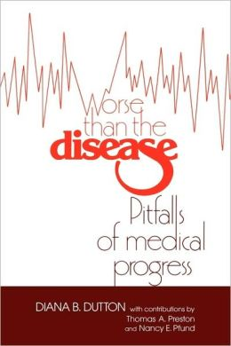Worse than the Disease: Pitfalls of Medical Progress
