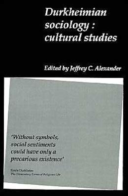 Durkheimian Sociology: Cultural Studies