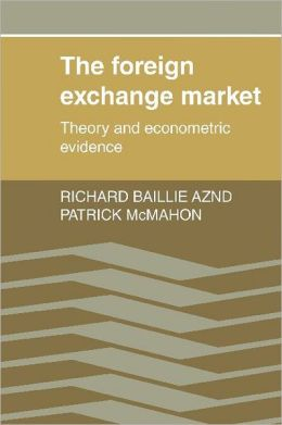 The Foreign Exchange Market: Theory and Econometric Evidence