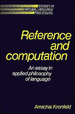 Reference and Computation: An Essay in Applied Philosophy of Language