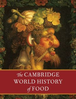 The Cambridge World History of Food (2 Part Boxed Set)