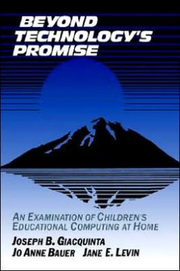 Beyond Technology's Promise: An Examination of Children's Educational Computing at Home