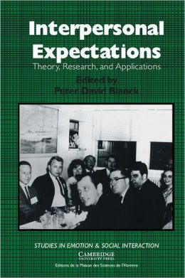 Interpersonal Expectations: Theory, Research and Applications