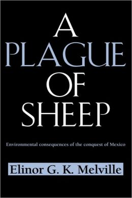 A Plague of Sheep: Environmental Consequences of the Conquest of Mexico