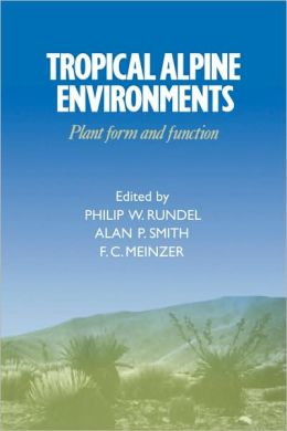 Tropical Alpine Environments: Plant Form and Function