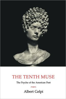 The Tenth Muse: The Psyche of the American Poet