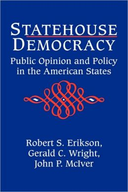 Statehouse Democracy: Public Opinion and Policy in the American States
