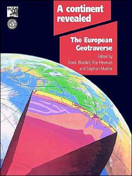 A Continent Revealed: The European Geotraverse, Structure and Dynamic Evolution