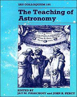 The Teaching of Astronomy: IAU Colloquium 105