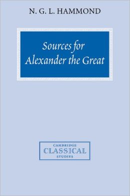 Sources for Alexander the Great: An Analysis of Plutarch's 'Life' and Arrian's 'Anabasis Alexandrou'