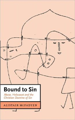 Bound to Sin: Abuse, Holocaust and the Christian Doctrine of Sin