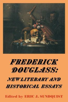 Frederick Douglass: New Literary and Historical Essays