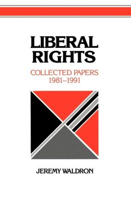 Liberal Rights: Collected Papers, 1981-1991